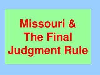 Missouri &  The Final Judgment Rule
