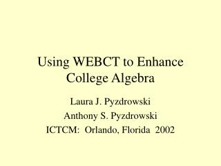 Using WEBCT to Enhance College Algebra