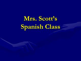 Mrs. Scott's  Spanish Class