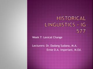 HISTORICAL LINGUISTICS – IG 577