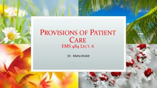Provisions of Patient  Care EMS 484 Lect. 6