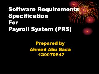 Software Requirements Specification For Payroll System (PRS)