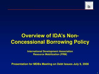 Overview of IDA s Non-Concessional Borrowing Policy  International Development Association Resource Mobilization FRM   P