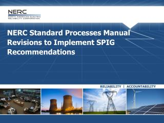 NERC Standard Processes Manual Revisions to Implement  SPIG Recommendations