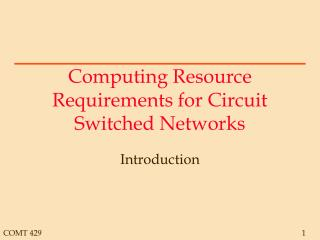 Computing Resource Requirements for Circuit Switched Networks