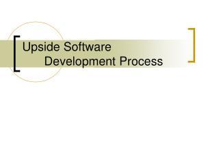 Upside Software Development Process