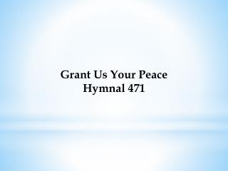 Grant Us Your Peace Hymnal 471