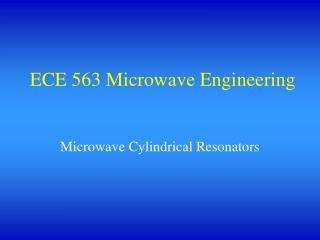 ECE 563 Microwave Engineering