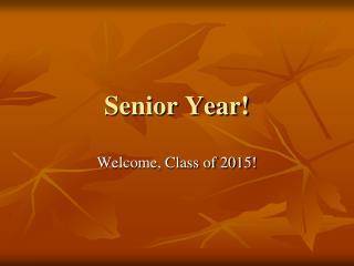 Senior Year!