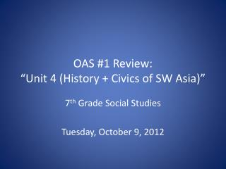 "OAS #1 Review: ""Unit 4 (History + Civics of SW Asia)"""