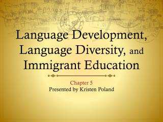 Language Development, Language Diversity,  and  Immigrant Education