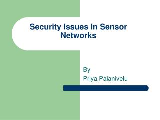 Security Issues In Sensor Networks