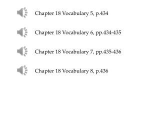 Chapter 18 Vocabulary 5, p.434 Chapter 18 Vocabulary 6, pp.434-435