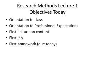 Research Methods Lecture 1 Objectives Today