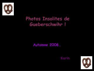 Photos Insolites de Gueberschwihr