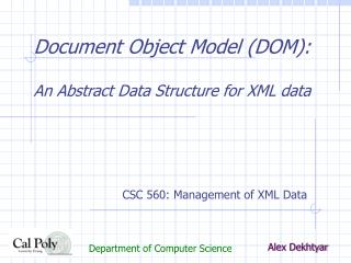 Document Object Model (DOM):  An Abstract Data Structure for XML data
