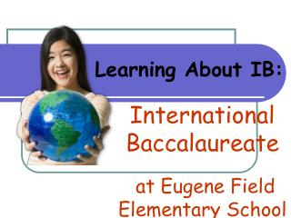 International Baccalaureate  at Eugene Field Elementary School
