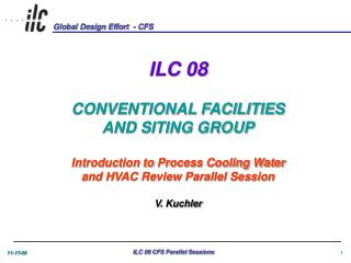 ILC 08 CONVENTIONAL FACILITIES AND SITING GROUP Introduction to Process Cooling Water