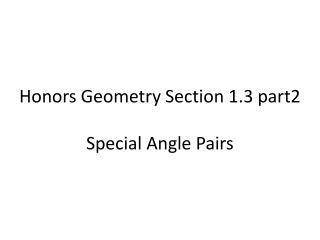 Honors Geometry Section 1.3  part2 Special Angle Pairs