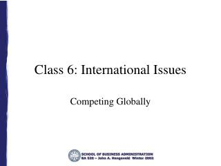 Class 6: International Issues