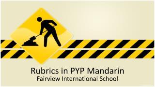 Rubrics in PYP Mandarin