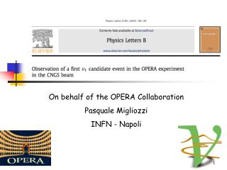 On behalf of the OPERA Collaboration Pasquale Migliozzi INFN - Napoli