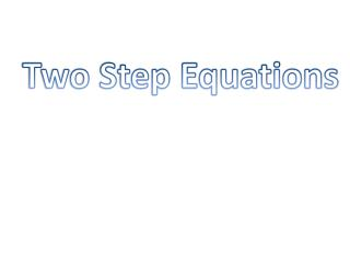 Two Step Equations