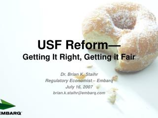USF Reform  Getting It Right, Getting it Fair