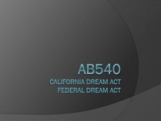 AB540 CAlifornia  Dream act federal dream act