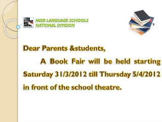 Misr Language Schools             National  Division Dear  Parents &students ,