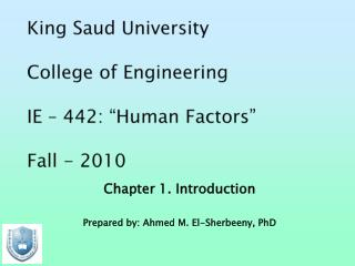 "King Saud University  College of Engineering IE – 442: ""Human Factors"" Fall - 2010"