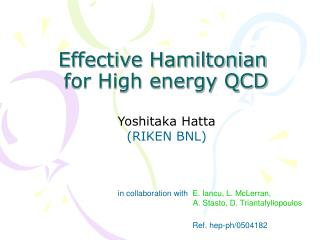 Effective Hamiltonian  for High energy QCD