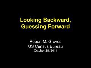 Looking Backward, Guessing Forward