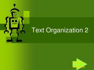 Text Organization 2