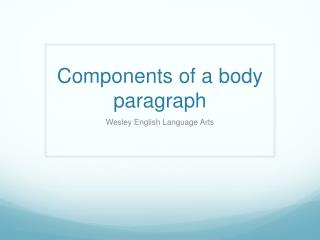 Components of a body paragraph