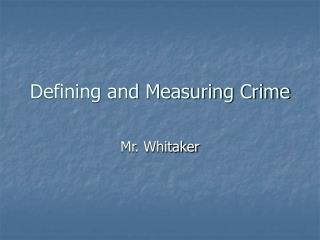 Defining and Measuring Crime