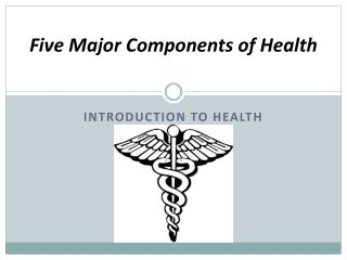 Five Major Components of Health