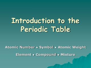 Introduction to the Periodic Table