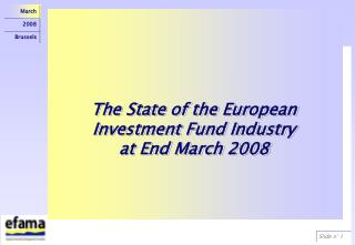 The State of the European Investment Fund Industry  at End  March 2008