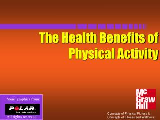 The Health Benefits of  Physical Activity