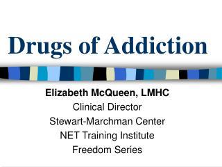 Drugs of Addiction