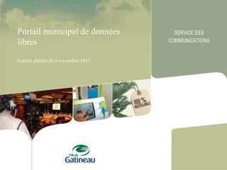 Portail municipal de données libres Comité plénier du 6 novembre 2012