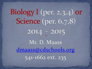 Biology I (per. 2,3,4)  or Science  (per. 6,7,8) 2014  –  2015
