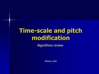 Time-scale and pitch modification