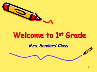 Welcome to 1 st  Grade