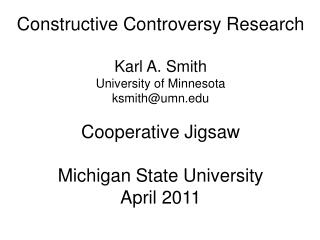Constructive Controversy Research Karl A. Smith University of Minnesota ksmith@umn