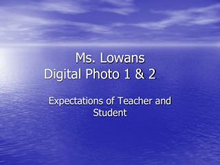 Ms. Lowans Digital Photo 1 & 2