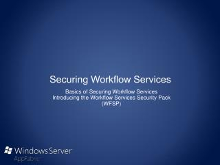 Securing Workflow Services