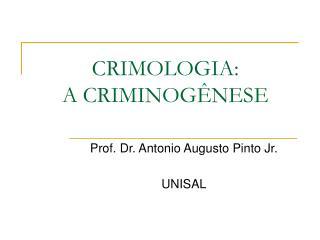 CRIMOLOGIA: A CRIMINOG NESE