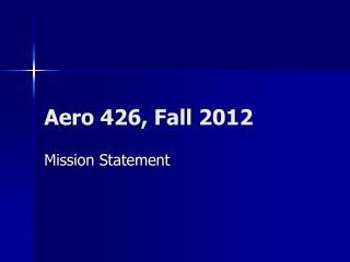 Aero 426, Fall 2012